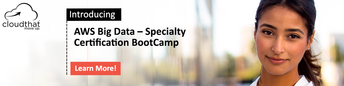 AWS Big Data – Specialty Certification BootCamp