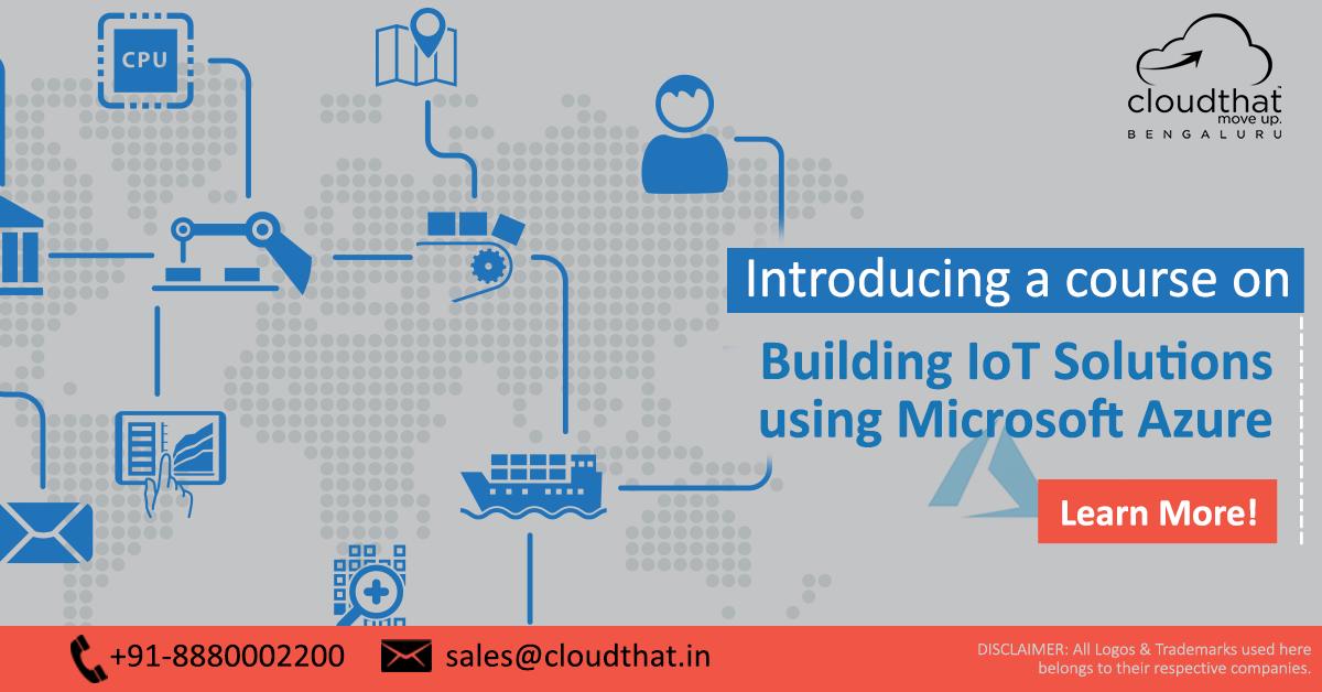 Building IoT Solutions Using Microsoft Azure
