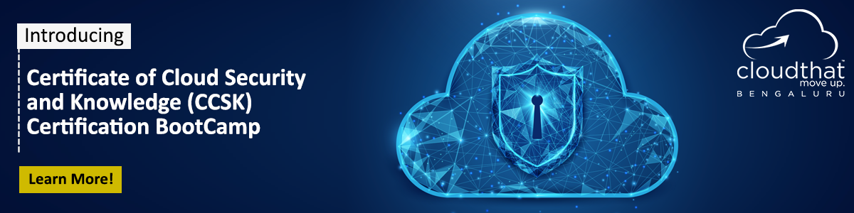 Certificate of Cloud Security and Knowledge (CCSK) Certification BootCamp