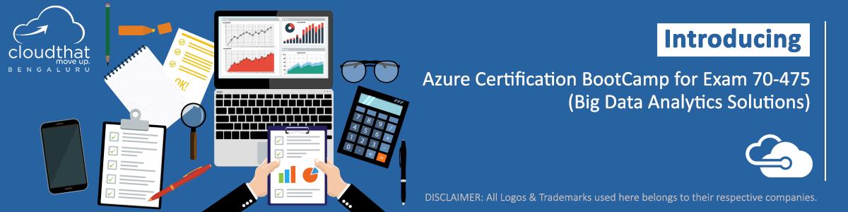 Azure Certification Exam 70-475(Big Data Analytics Solutions)