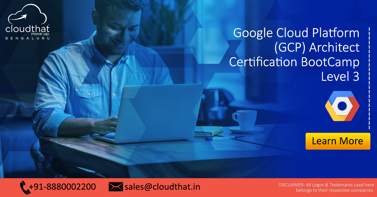 Google Cloud Platform Gcp Architect Certification Bootcamp Level 3